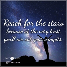 reach-for-the-stars-because-at-the-very-least-youll-air-out-your-armpits-CnT